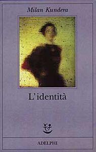 Foto Cover di L' identità, Libro di Milan Kundera, edito da Adelphi