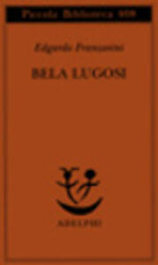 Bela Lugosi. Biografia di una metamorfosi