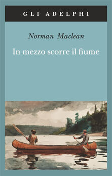 In mezzo scorre il fiume - Norman McLean - copertina