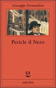 Foto Cover di Pericle il Nero, Libro di Giuseppe Ferrandino, edito da Adelphi