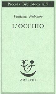 Foto Cover di L' occhio, Libro di Vladimir Nabokov, edito da Adelphi