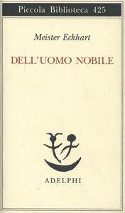 Libro Dell'uomo nobile. Trattati Eckhart