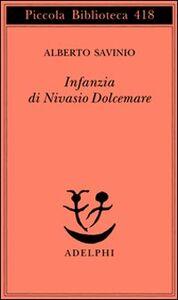 Libro Infanzia di Nivasio Dolcemare Alberto Savinio