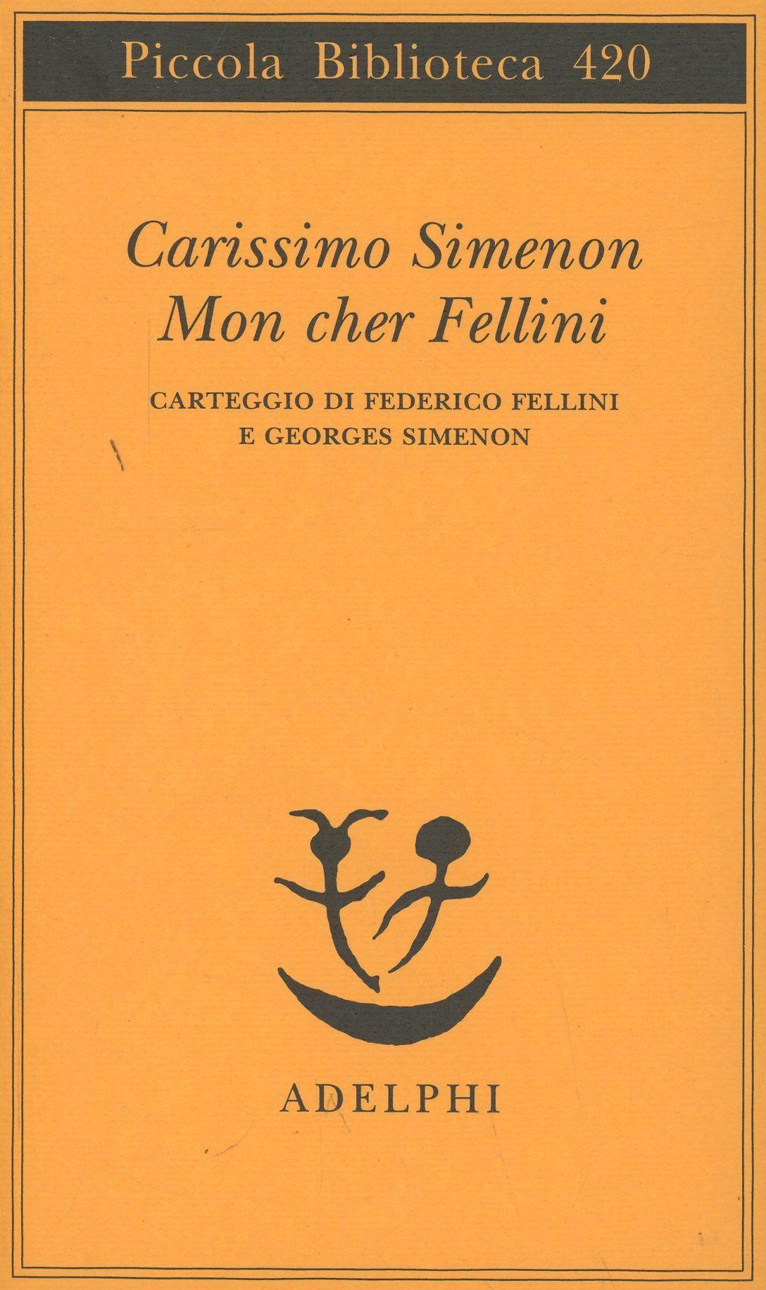 Carissimo Simenon-Mon cher Fellini. Carteggio