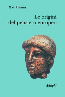 Radiospeed.it Le origini del pensiero europeo. Intorno al corpo, la mente, l'anima, il mondo, il tempo e il destino Image