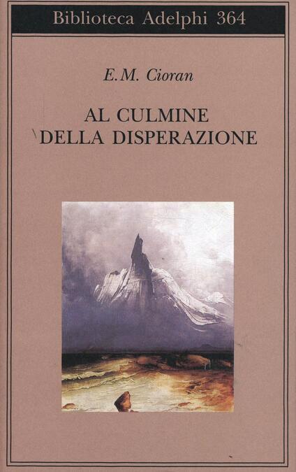 Al culmine della disperazione - Emil M. Cioran - copertina