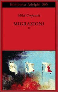 Libro Migrazioni. Vol. 2 Milos Crnjanski