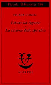 Lettere ad Agnese. La visione dello specchio