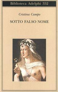 Libro Sotto falso nome Cristina Campo