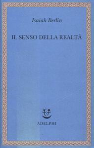 Il senso della realtà. Studi sulle idee e la loro storia