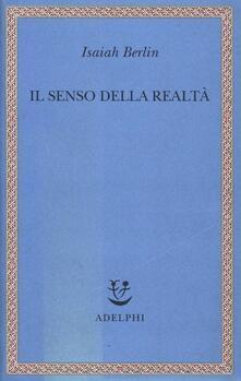 Il senso della realtà. Studi sulle idee e la loro storia - Isaiah Berlin - copertina