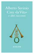 Libro Casa «La vita» e altri racconti Alberto Savinio