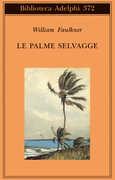 Libro Le palme selvagge William Faulkner
