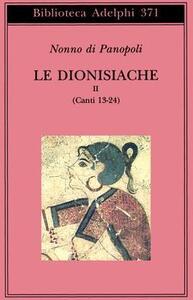 Le dionisiache. Vol. 2: Canti 13-24.