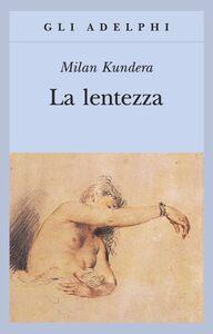 Foto Cover di La lentezza, Libro di Milan Kundera, edito da Adelphi