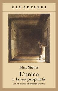 Libro L' unico e la sua proprietà Max Stirner