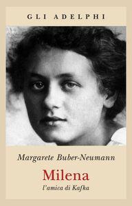 Foto Cover di Milena. L'amica di Kafka, Libro di Margarete Buber Neumann, edito da Adelphi