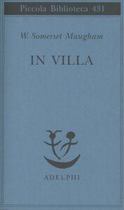 Foto Cover di In villa, Libro di W. Somerset Maugham, edito da Adelphi
