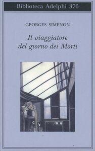 Libro Il viaggiatore del giorno dei morti Georges Simenon