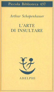 Libro L' arte di insultare Arthur Schopenhauer