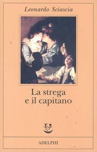 La La strega e il capitano - Sciascia Leonardo - wuz.it