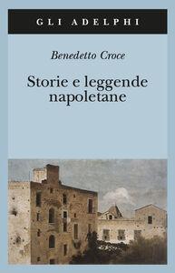 Libro Storie e leggende napoletane Benedetto Croce