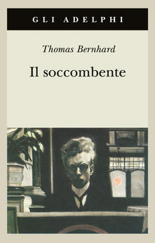 Il soccombente - Thomas Bernhard - copertina