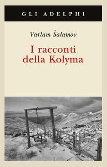 I racconti della Kolyma - Varlam Salamov - copertina