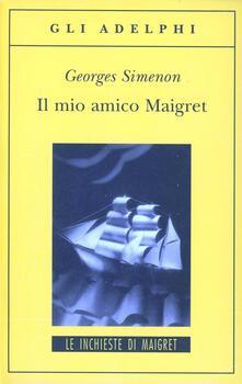 Il mio amico Maigret - Georges Simenon - copertina