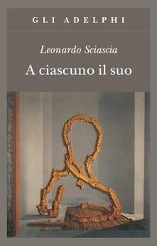 A ciascuno il suo - Leonardo Sciascia - copertina