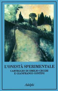 L' onestà sperimentale. Carteggio di Emilio Cecchi e Gianfranco Contini