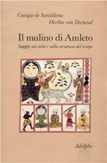 Il mulino di Amleto. Saggio sul mito e sulla struttura del tempo.pdf