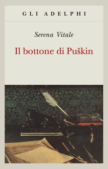 Il bottone di Puskin - Serena Vitale - copertina