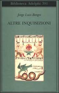 Libro Altre inquisizioni Jorge L. Borges