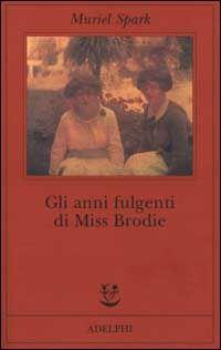 Gli anni fulgenti di miss Brodie