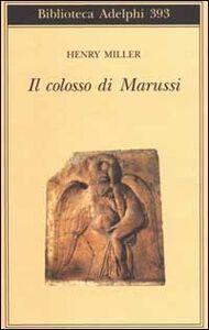 Foto Cover di Il colosso di Marussi, Libro di Henry Miller, edito da Adelphi