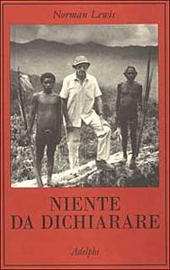 Libro Niente da dichiarare Norman Lewis