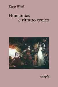 Humanitas e ritratto eroico. Studi sul linguaggio figurativo del Settecento inglese