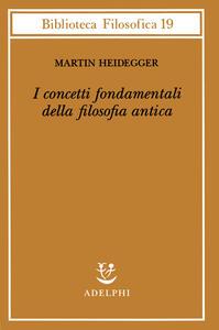 I concetti fondamentali della filosofia antica