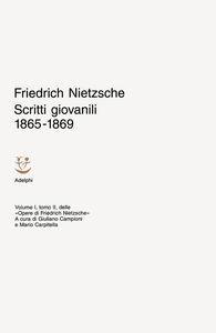 Libro Scritti giovanili 1865-1869. Vol. 1\2 Friedrich Nietzsche