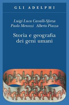 Storia e geografia dei geni umani - Luigi Luca Cavalli-Sforza,Paolo Menozzi,Alberto Piazza - copertina