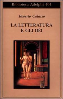 La letteratura e gli dei - Roberto Calasso - copertina