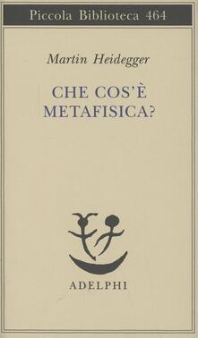 Che cos'è la metafisica? - Martin Heidegger - copertina