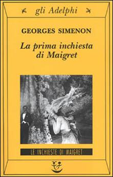 La prima inchiesta di Maigret - Georges Simenon - copertina