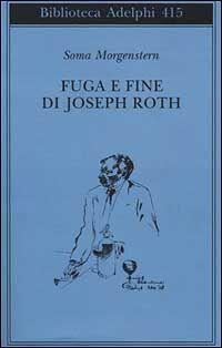 Fuga e fine di Joseph Roth - ricordi