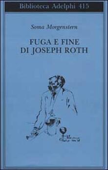Antondemarirreguera.es Fuga e fine di Joseph Roth - ricordi Image