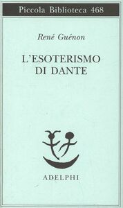 Libro L' esoterismo di Dante René Guénon