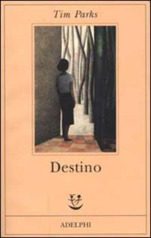 Destino - Tim Parks - copertina