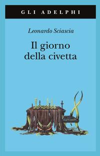 Il Il giorno della civetta - Sciascia Leonardo - wuz.it