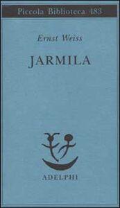 Libro Jarmila. Una storia d'amora boema Ernst Weiss